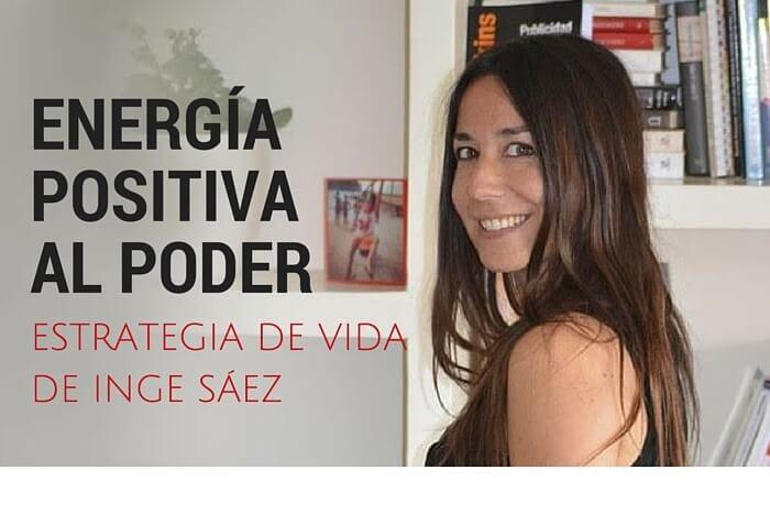 Energía positiva, la estrategia de Inge Sáez para el desarrollo personal y profesional
