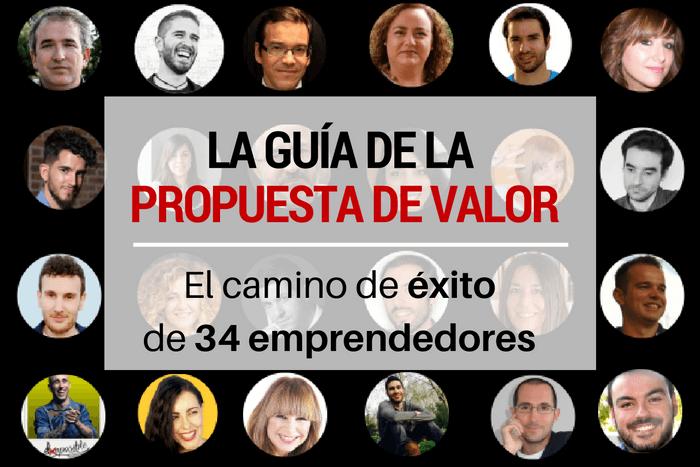 La guía de la propuesta de valor con 34 emprendedores de éxito